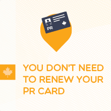 You Don't Need to Renew Your PR Card
