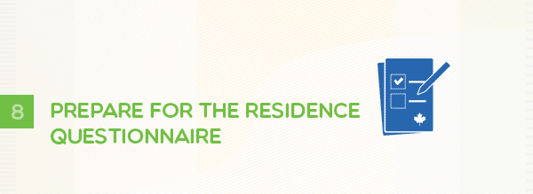 Step 8 - Prepare for the Residence Questionnaire